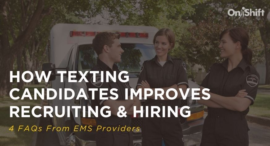 FAQs: Using Texting To Improve Recruiting & Hiring In EMS