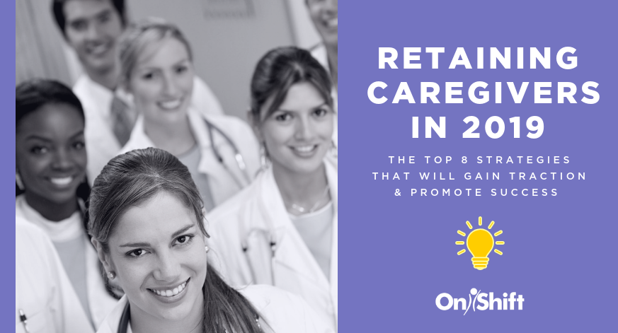 The Top 8 Ways To Retain LTC & Senior Living Caregivers In 2019