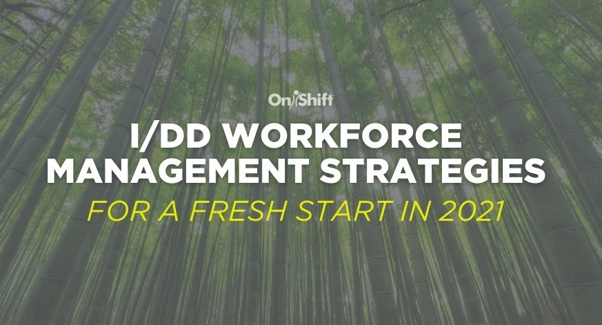 I/DD Workforce Management Strategies For A Fresh Start To 2021