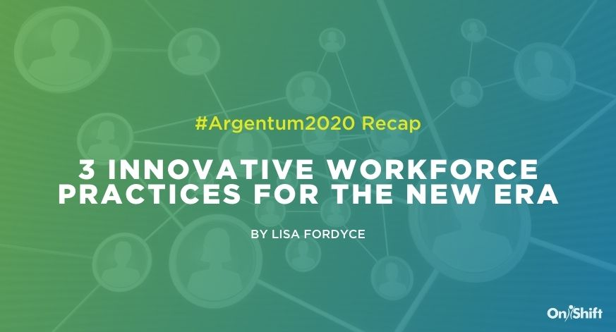 #Argentum2020 Recap: Innovative Senior Care Workforce Practices For The New Era