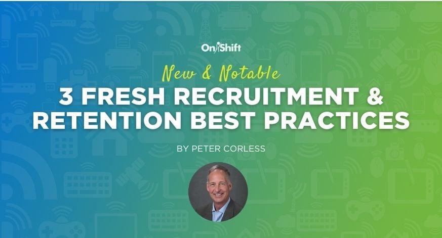 New & Notable: 3 Senior Care Workforce Recruitment & Retention Best Practices