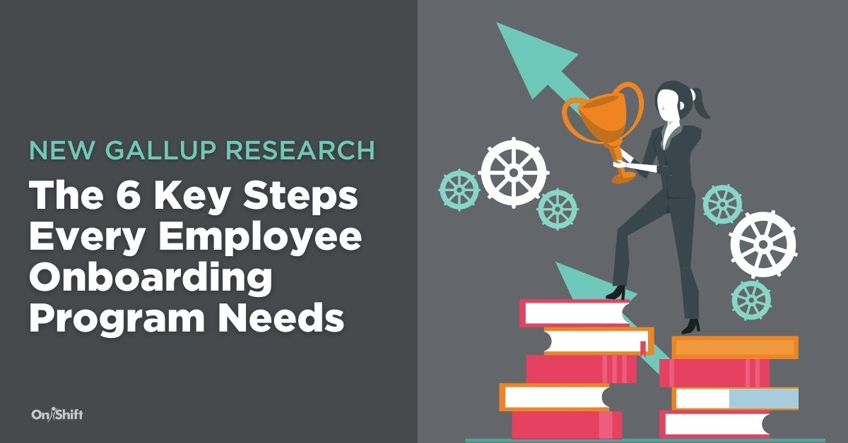 New Gallup Research: The 6 Key Steps Every Employee Onboarding Program Needs