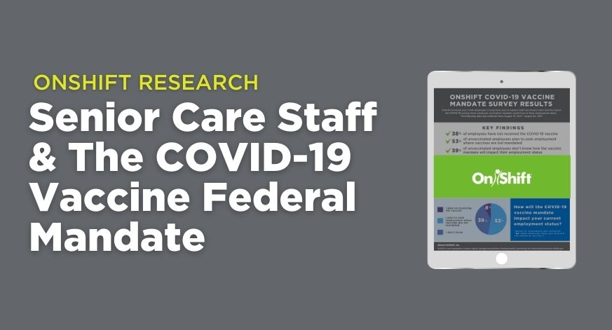 OnShift Research: Senior Care Employees & The COVID-19 Vaccine Federal Mandate