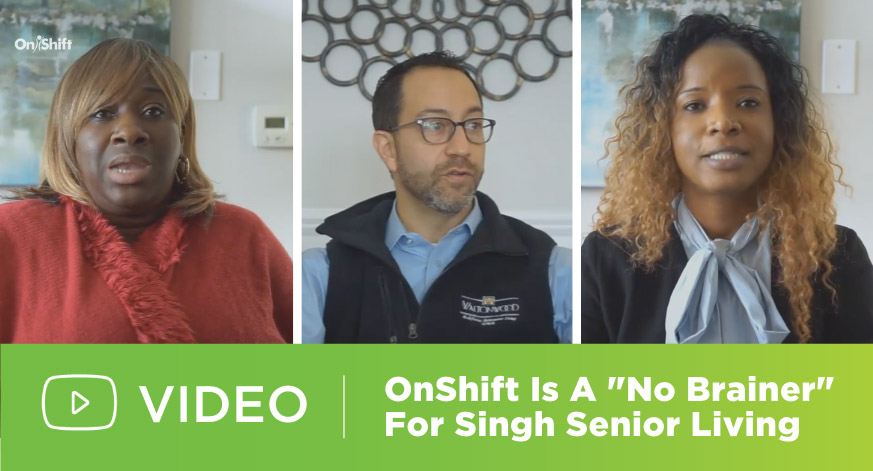 [VIDEO] OnShift Partnership Is A 'No Brainer' For Singh Senior Living