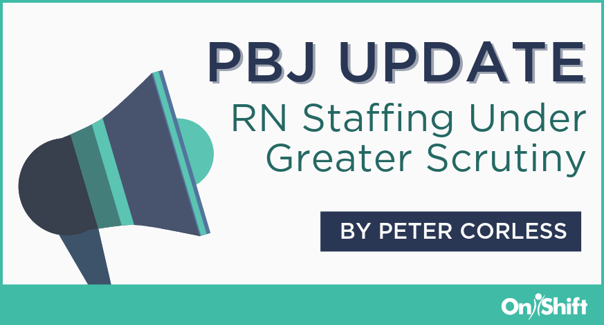 PBJ Update: RN Staffing Under Greater Scrutiny