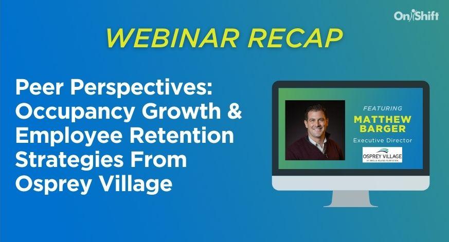 ICYMI: Occupancy Growth & Employee Retention Strategies From Osprey Village