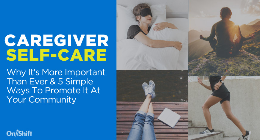 Promoting Self-Care For Caregivers During The Pandemic & Beyond