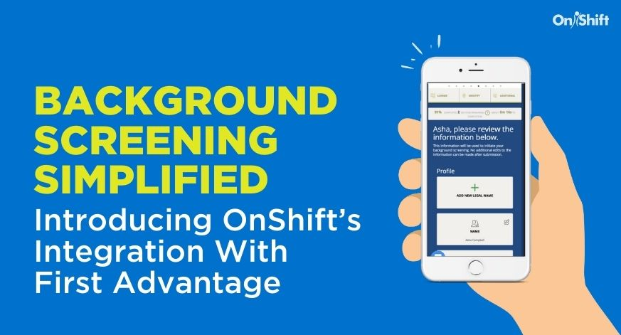 Background Screening Simplified: Introducing OnShift's Integration With First Advantage