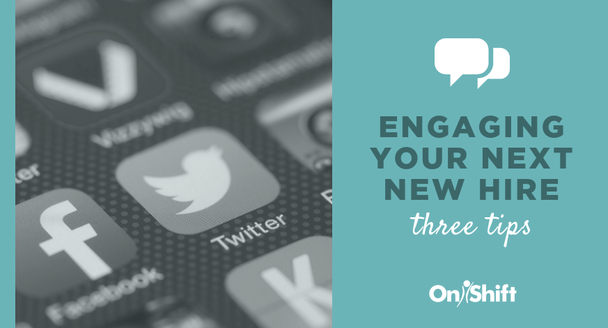 3 Tips To Engage Your Next New Hire