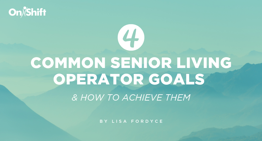 4 Pressing Senior Living Goals For 2019 & Steps To Achieve Them