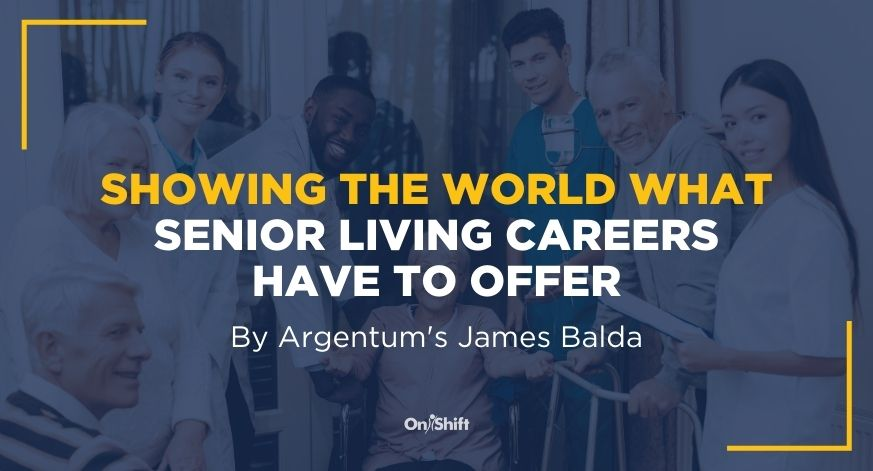 Showing The World What Senior Living Careers Have To Offer