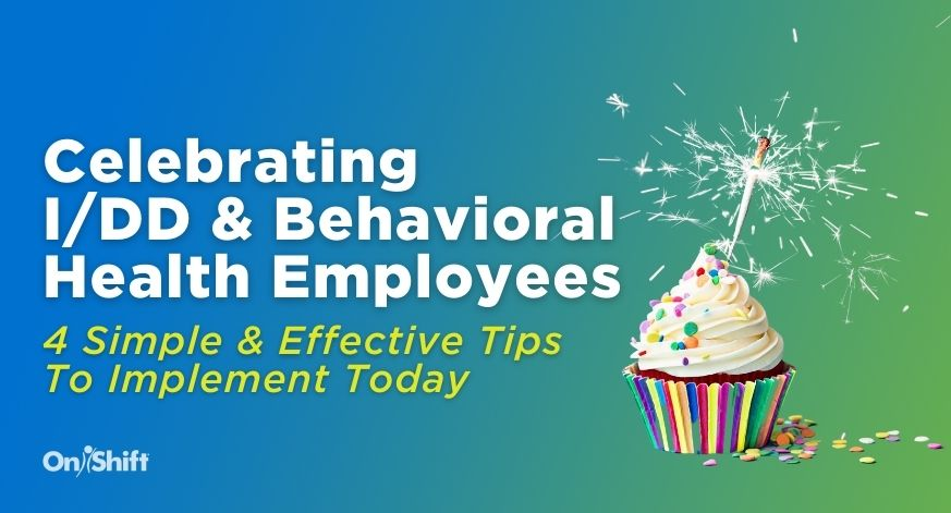 Simple Ways For I/DD & Behavioral Health Providers To Celebrate Staff