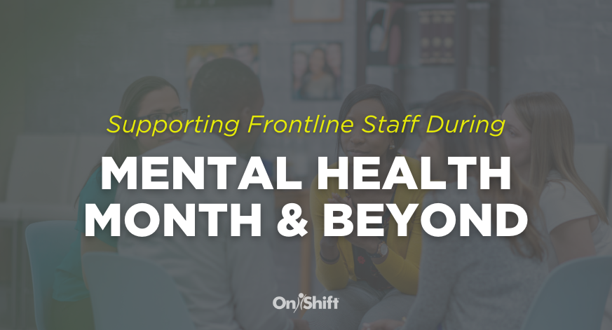 Supporting Frontline Staff During Mental Health Month & Beyond