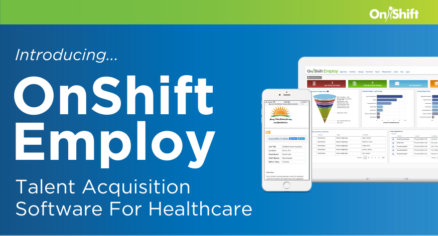 Introducing OnShift Employ: End-To-End Talent Acquisition Software For Healthcare