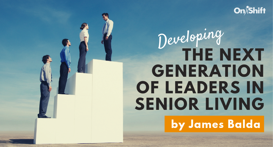 The Next Generation of Leaders in Senior Living