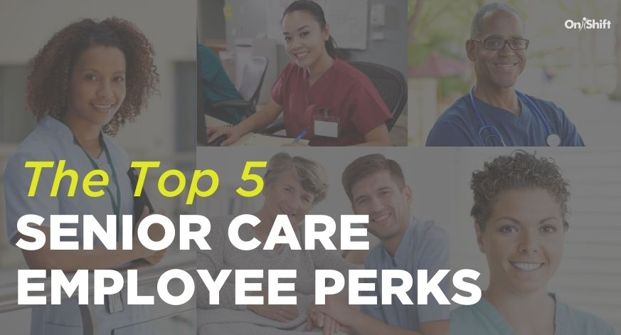 The Top 5 Senior Care Employee Perks