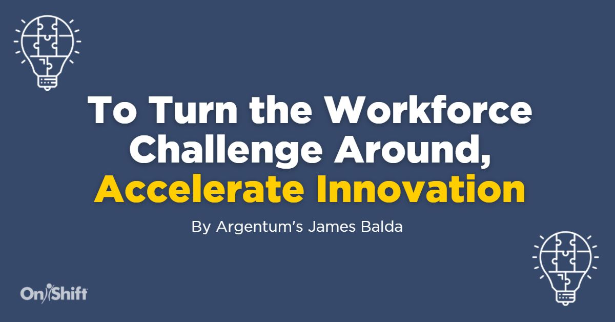 To Turn the Workforce Challenge Around, Accelerate Innovation