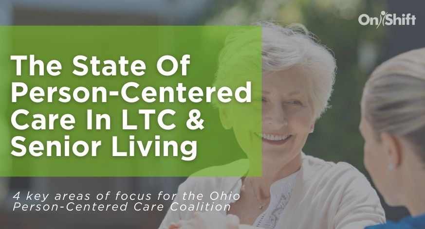 The Top Strategies For Providing Person-Centered Care In LTC & Senior Living