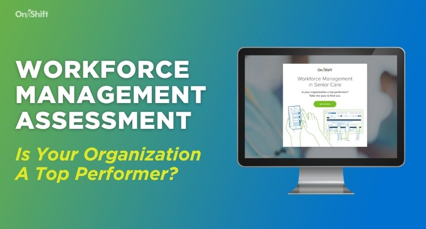 New Workforce Management Assessment: How Does Your Organization Stack Up?