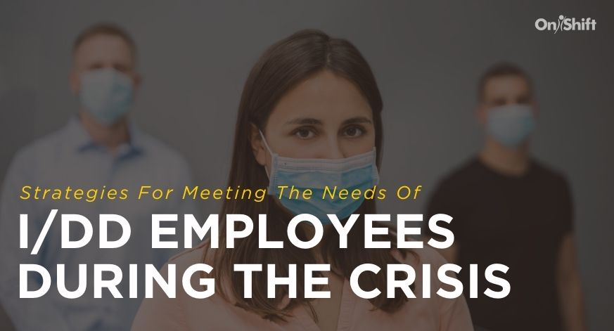 Meeting The Needs Of I/DD Employees During The Crisis
