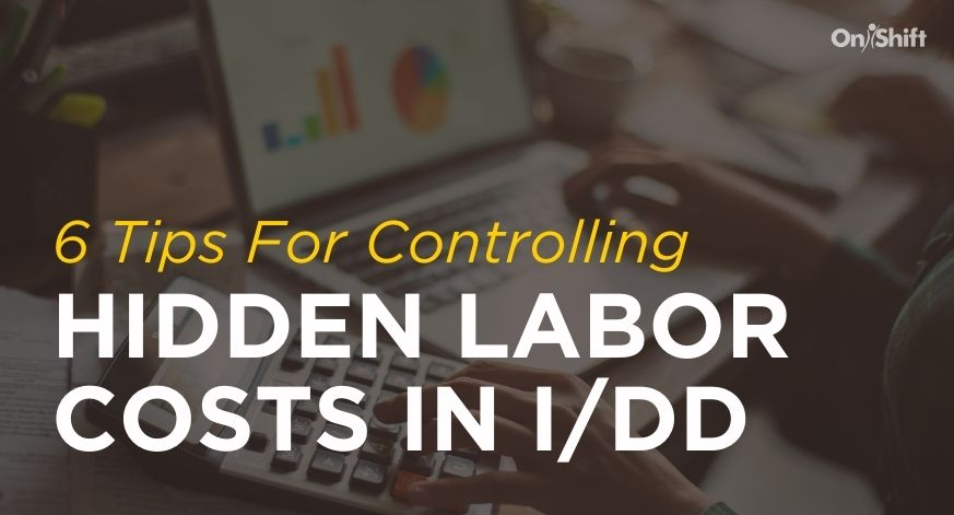 Hidden Labor Costs For I/DD Providers & How To Control Them