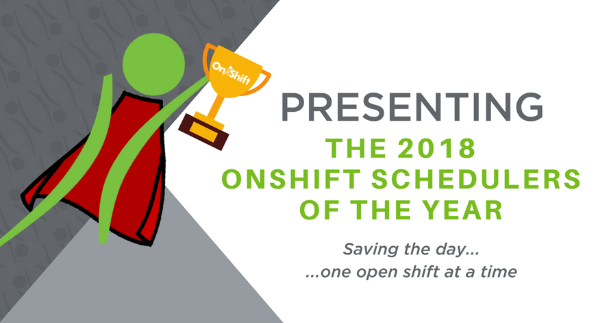 Superheroes in Senior Care: The 2018 OnShift Schedulers of the Year