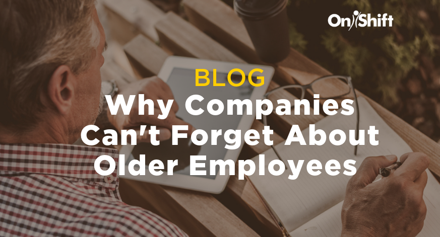 3 Reasons LTC & Senior Living Companies Can't Forget About Older Employees